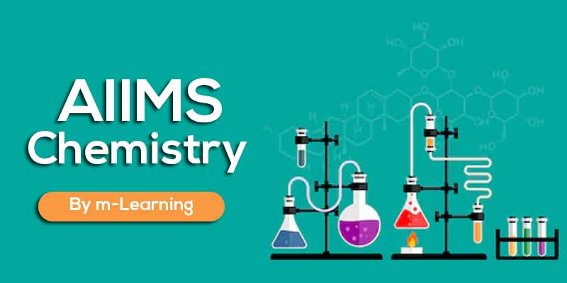 M Learning Offline Course for AIIMS -Chemistry
