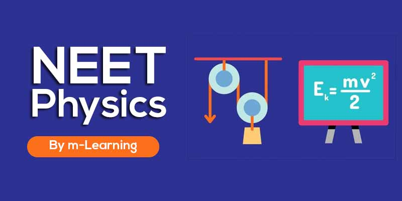 M Learning Offline Course for NEET - Physics
