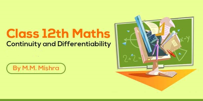 Class 12th MATHS | Continuity and Differentiability