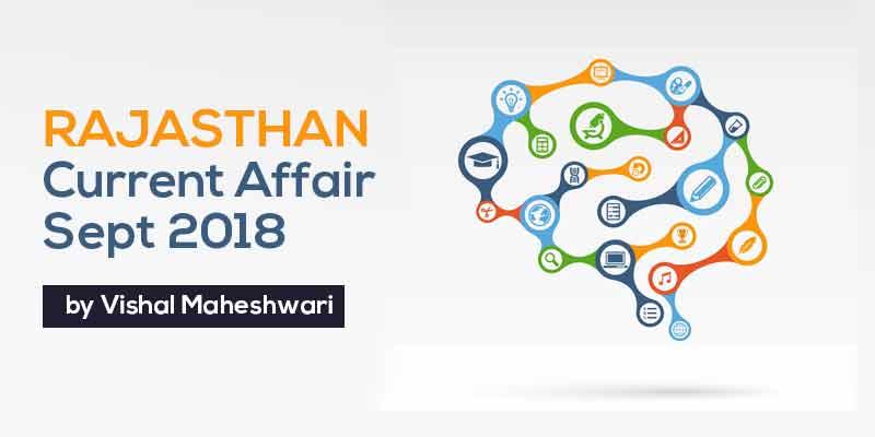 Rajasthan Current Affair | Sept 2018