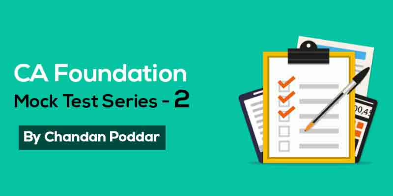CA Foundation - MOCK TEST SERIES -2