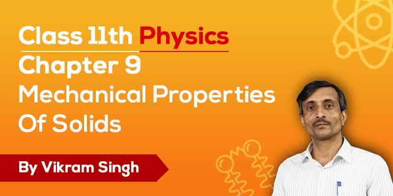 Class 11th Physics | Chapter 9 Mechanical Properties Of Solids