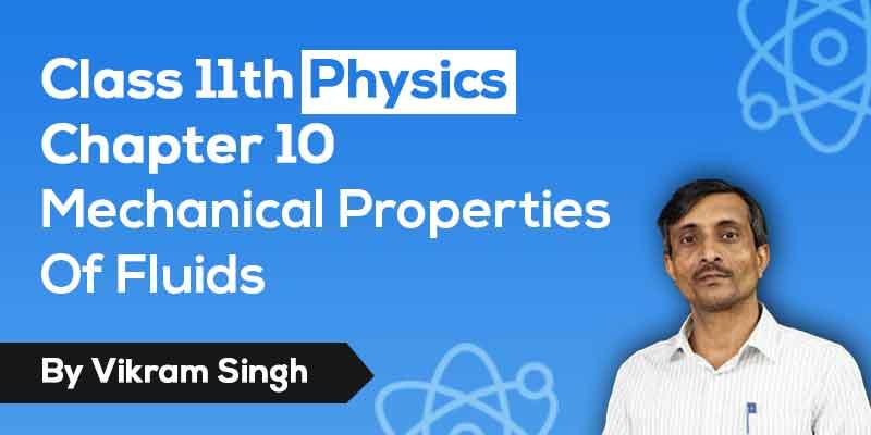 Class 11th Physics | Chapter 10 Mechanical Properties Of Fluids