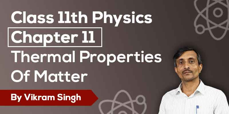 Class 11th Physics | Chapter 11 Thermal Properties Of Matter