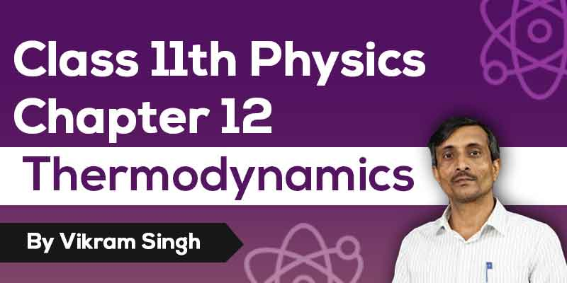 Class 11th Physics | Chapter 12 Thermodynamics