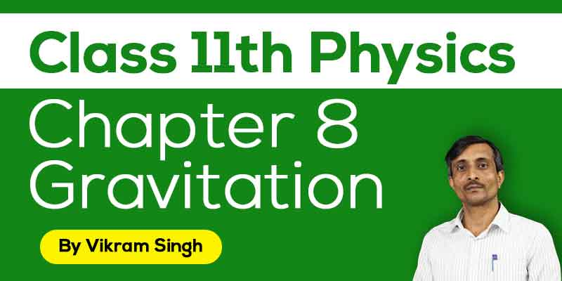 Class 11th Physics | Chapter 8 Gravitation