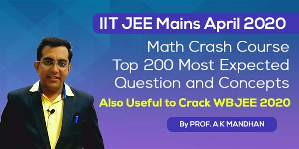 IIT JEE Mains 2020 - Maths Crash Course Top 200 Most Expected Questions and Concepts