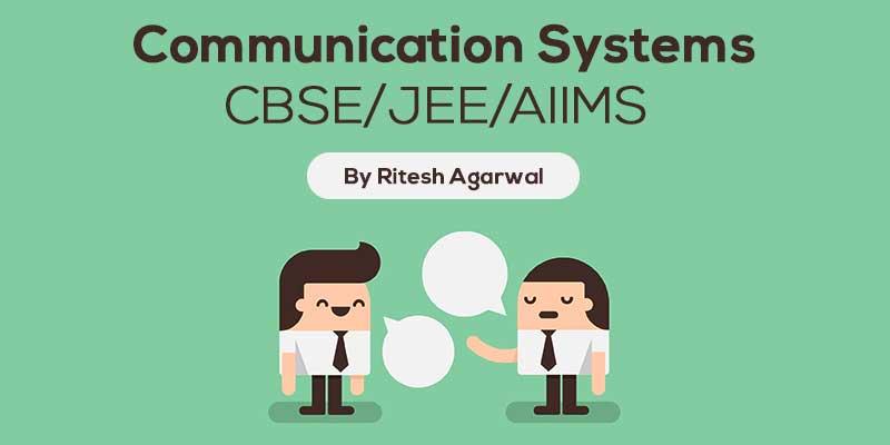 Communication Systems (CBSE + JEE MAIN + AIIMS)