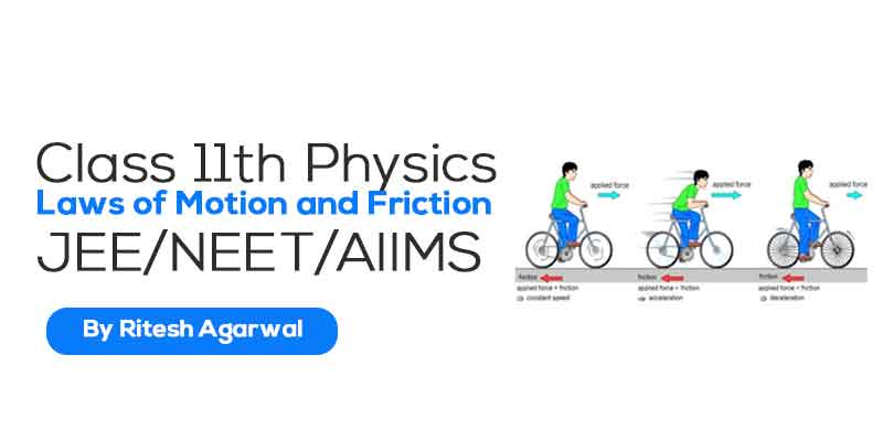 Laws of Motion and Friction (JEE MAIN & ADVANCED + NEET/AIIMS)