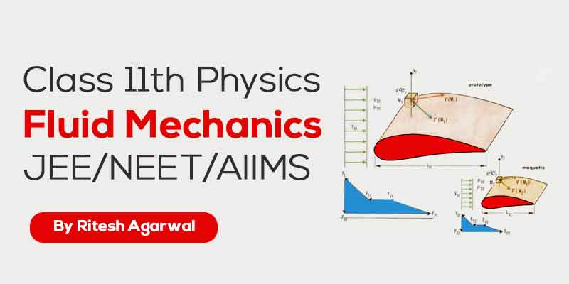 Fluid Mechanics (JEE MAIN & ADVANCED + NEET/AIIMS)