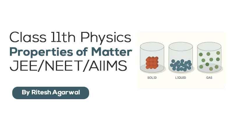 Properties of Matter (JEE MAIN & ADVANCED + NEET/AIIMS)
