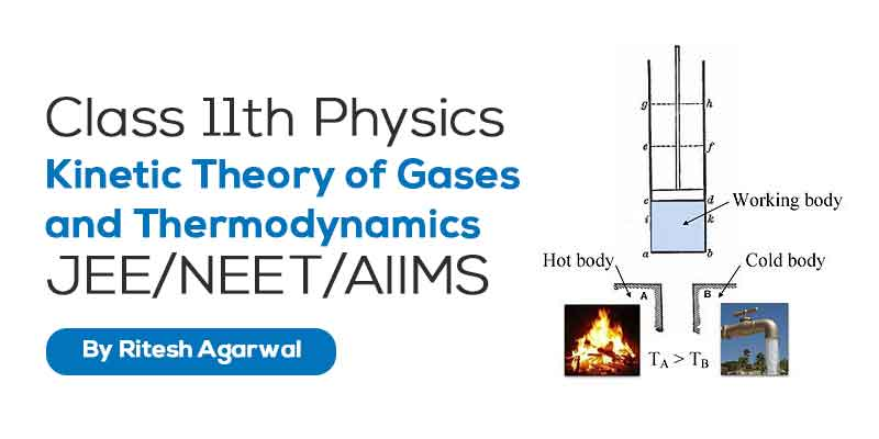 Kinetic Theory of Gases and Thermodynamics (JEE MAIN & ADVANCED + NEET/AIIMS)