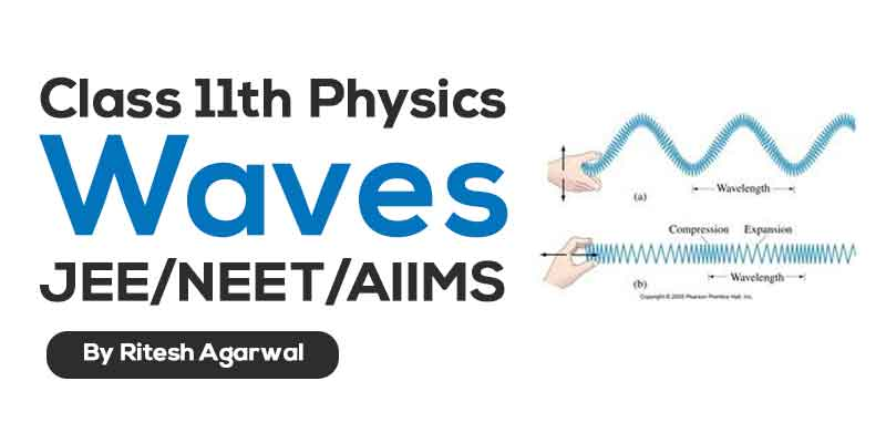 Waves (JEE MAIN & ADVANCED + NEET/AIIMS)