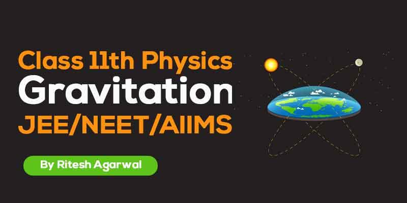 Gravitation (JEE MAIN & ADVANCED + NEET/AIIMS)
