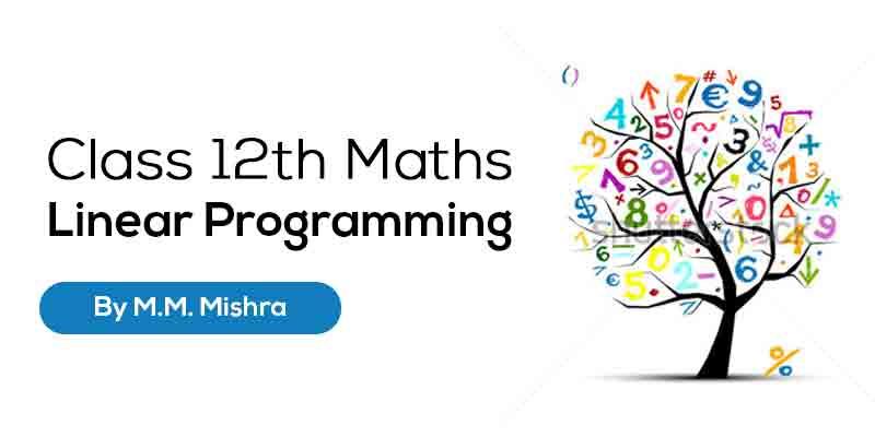 Class 12th MATHS | Linear Programming
