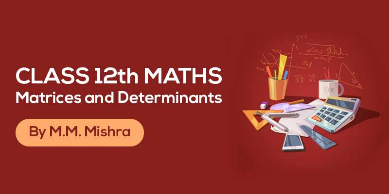 Class 12th MATHS || Matrices and Determinants