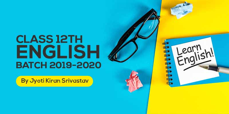 Class 12th - English Batch 2019-2020