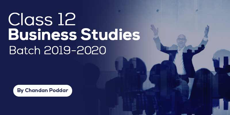 Class 12 - Business Studies Batch 2019-2020