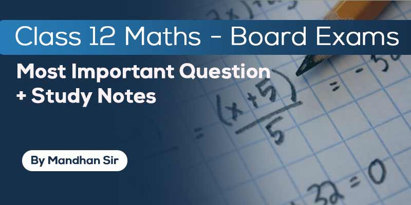 Most Expected Questions For Class 12 CBSE - Mathematics