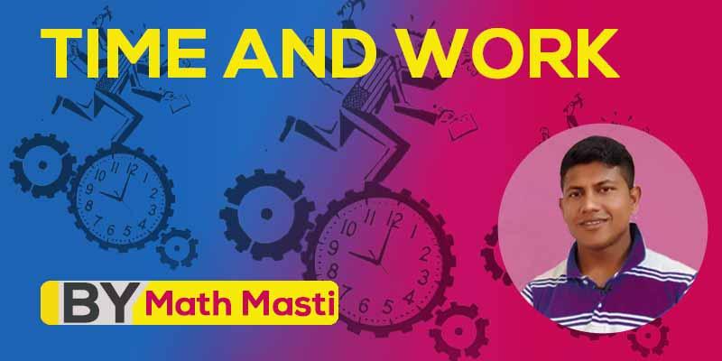 Time & Work by Math Masti