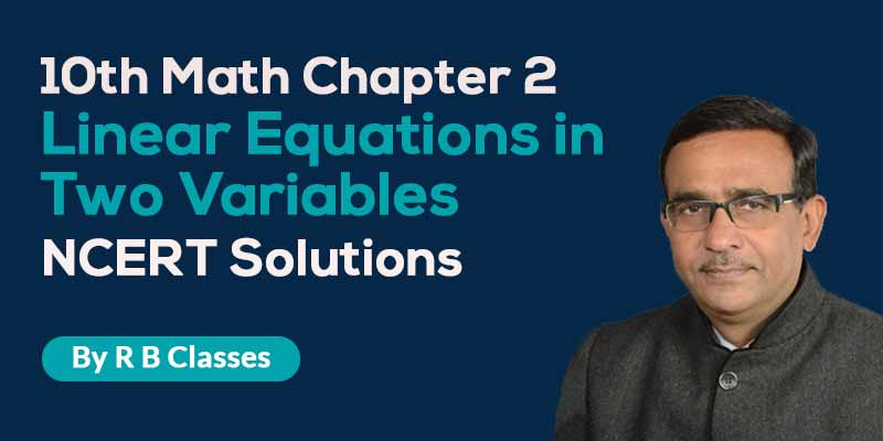 10th Maths  Ch.3- Linear Equations in Two Variables