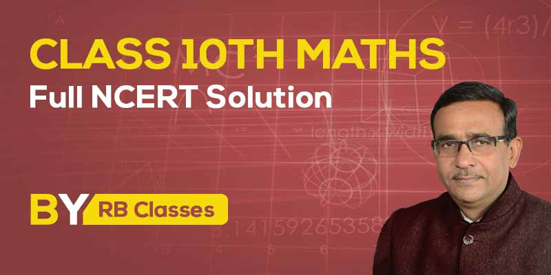 Class 10th Maths Full NCERT Solution