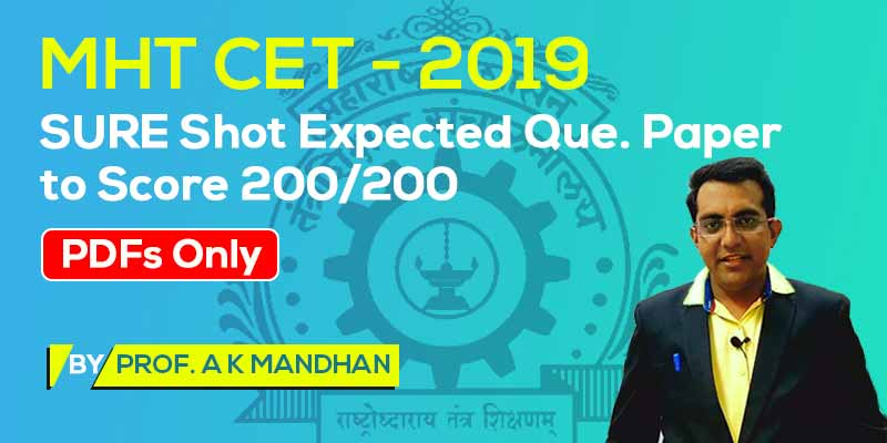 MHT CET - 2019 SURE Shot Expected Que. Paper to Score 200/200 ( STUDY PACKAGE )
