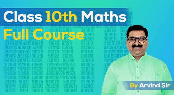 Class 10th Maths Full Course by Arvind Sir