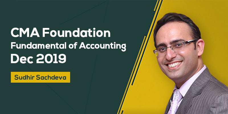 CMA Foundation | Fundamental of Accounting | Dec 2019