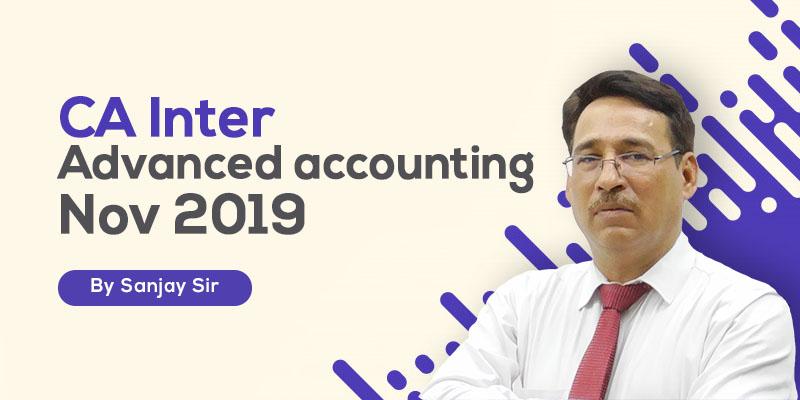 CA Inter | Advanced Accounting | Nov 2019