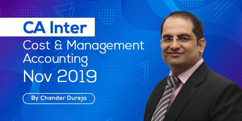 CA Inter | Cost & Management Accounting | Nov 2019