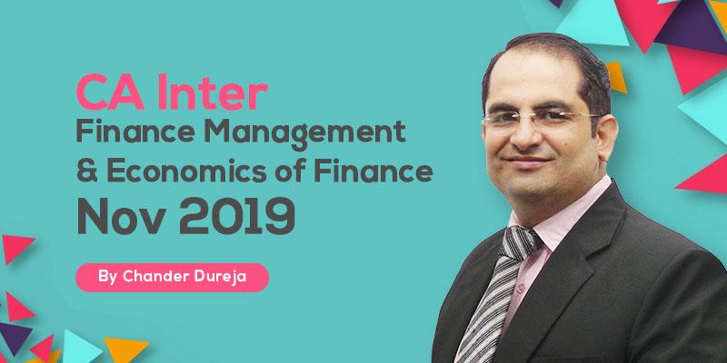 CA Inter | Finance Management & Economics of Finance | Nov 2019