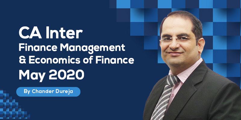 CA Inter | Finance Management & Economics of Finance | May 2020