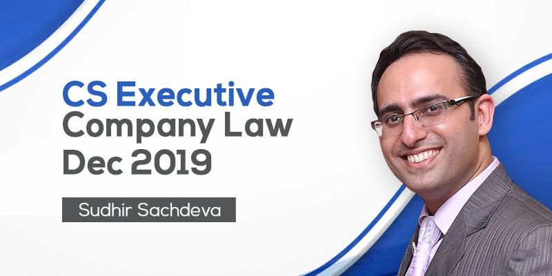 CS Executive | Company Law | Dec 2019