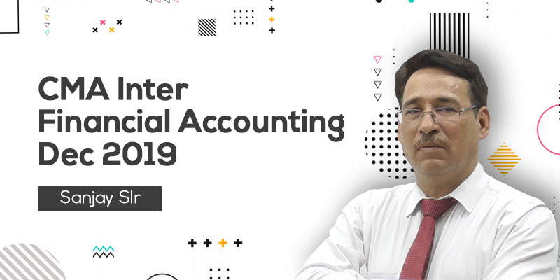 CMA Inter | Financial Accounting | Dec 2019