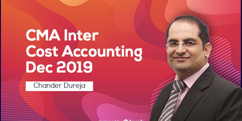 CMA Inter | Cost Accounting | Dec 2019