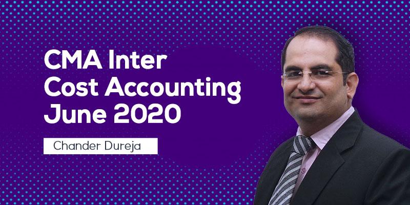 CMA Inter | Cost Accounting | June 2020