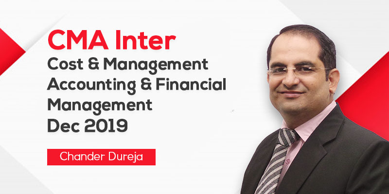 CMA Inter | Cost & Management Accounting & Financial Management | Dec 2019