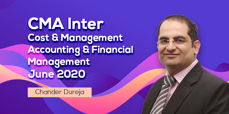 CMA Inter | Cost & Management Accounting & Financial Management | June 2020