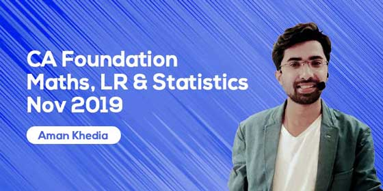 CA Foundation | Maths, LR & Statistics | Nov 2019