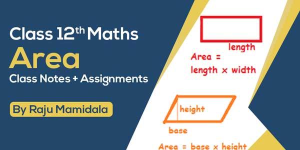 Class XII Maths - Area Class Notes + Assignments