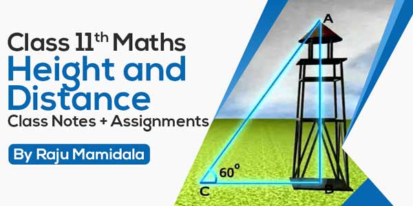 Class XI Maths - Height and Distance Class Notes + Assignments