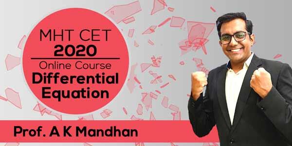 MHT CET 2020 - Mathematics | Differential Equation Online Course