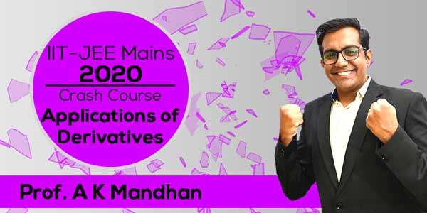 IIT JEE Mains 2020 - Maths Crash Course | Applications of Derivatives