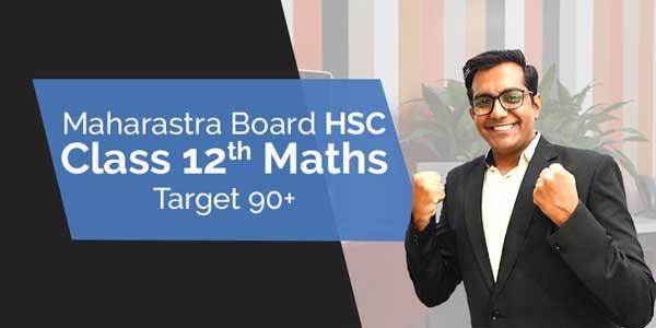 HSC Class 12th Maths | Target 90+ | Maharashtra Board