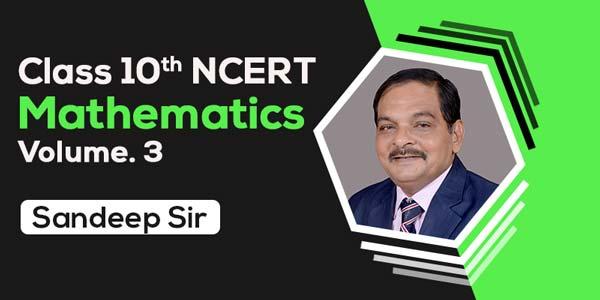 Class 10th NCERT Mathematics Vol. 3