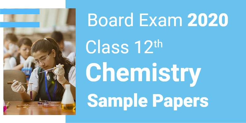 CBSE Class 12th Chemistry | Free Sample Papers