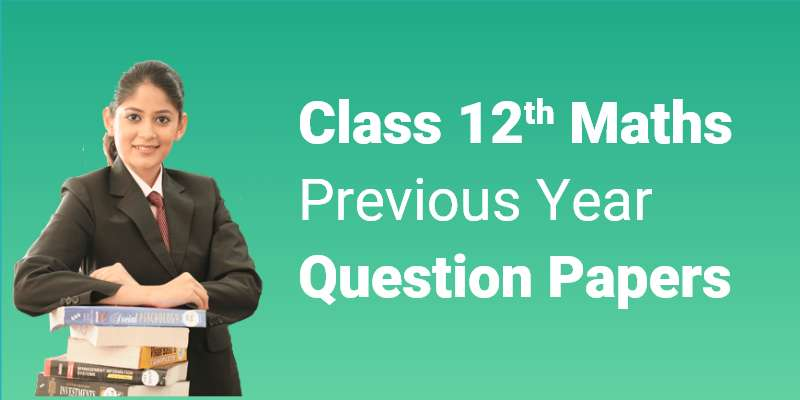 CBSE Class 12th Maths | Previous Year Sample Paper