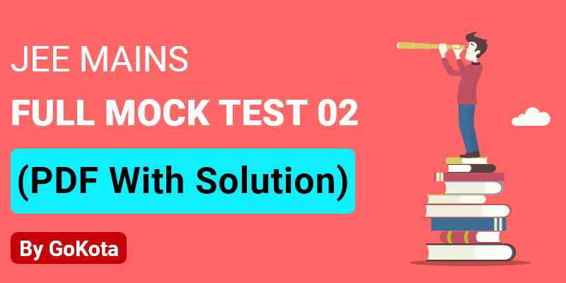 JEE MAIN Full Mock Test 02 (PDF with Solutions)