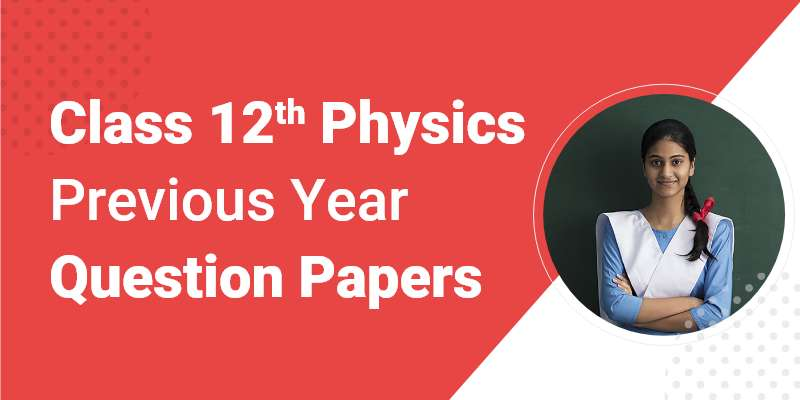 CBSE Class 12th Physics | Previous Year Sample Paper